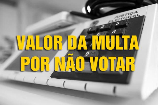 Valor da Multa Por não Votar